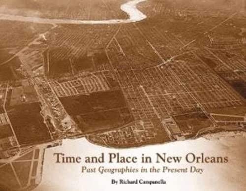 9781565549913: Time and Place in New Orleans: Past Geographies in the Present Day