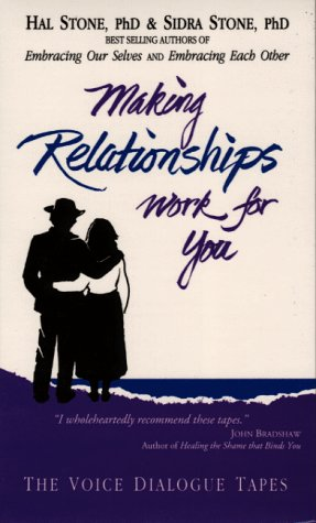 9781565570221: Making Relationships Work for You (Voice Dialogue Tapes)