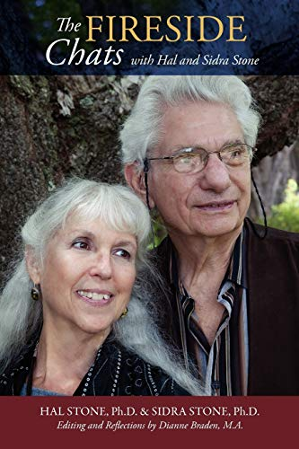 THE FIRESIDE CHATS with Hal & Sidra Stone: Stone, Hal & Sidra, Dianne Braden, Editing & ...
