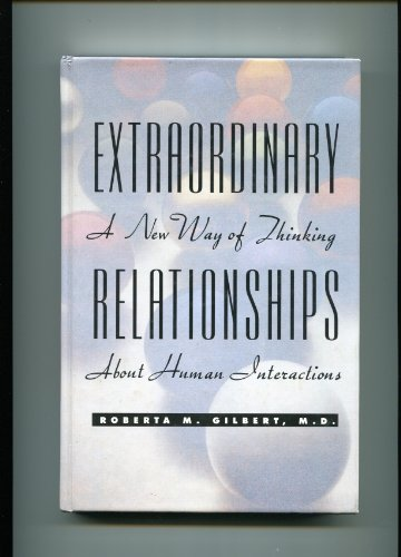 9781565610026: Extraordinary Relationships: A New Way of Thinking About Human Interactions