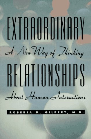9781565610088: Extraordinary Relationships: A New Way of Thinking About Human Interactions