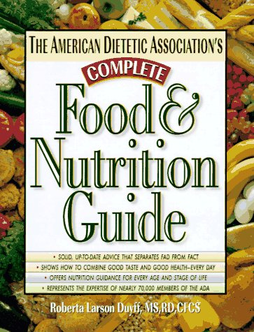 9781565610989: The American Dietetic Association's Complete Food & Nutrition Guide