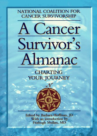 9781565611047: A Cancer Survivor's Almanac: Charting Your Journey