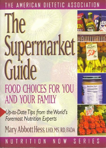9781565611108: The Supermarket Guide (Nutrition Now Series)