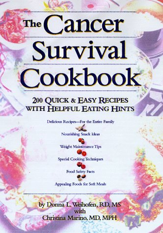 9781565611290: The Cancer Survival Cookbook: 200 Quick & Easy Recipes with the Nutrients You Need