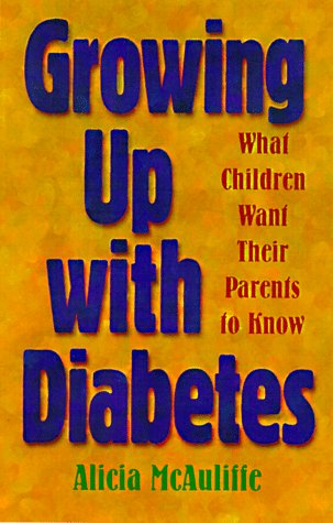9781565611504: Growing Up with Diabetes: What Children Want Their Parents to Know (Juvenile Diabetes Foundation Library)