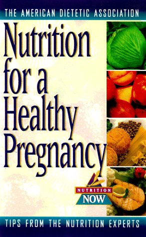 9781565611597: Pregnancy Nutrition: Good Health for You and Your Baby