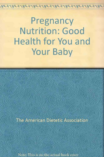 9781565611610: Pregnancy Nutrition--6 copy prepack: Good Health for You and Your Baby
