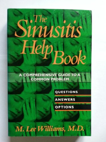 The Sinusitis Help Book: A Comprehensive Guide to a Common Problem (1565611632) by M Williams