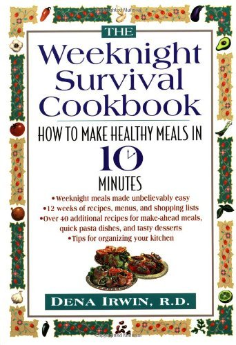 9781565611658: The Weeknight Survival Cookbook: How to Make Healthy Meals in 10 Minutes