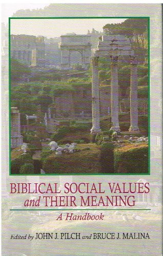 Biblical Social Values and Their Meaning: A Handbook: Pilch, John J.