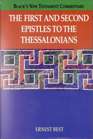 9781565630192: The First and Second Epistles to the Thessalonians (Black's New Testament Commentary)