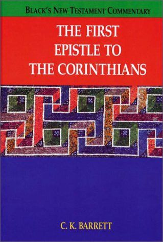 The First Epistle To The Corinthians: Barrett, C. K. (Charles Kingsley)