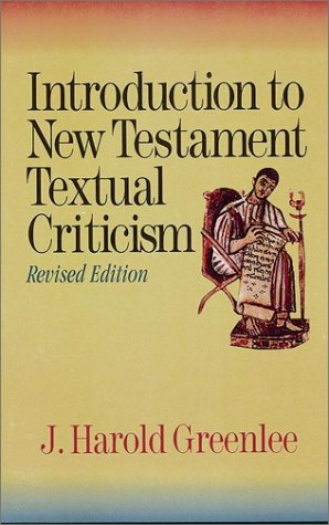 Introduction to New Testament Textual Criticism: J. H. Greenlee