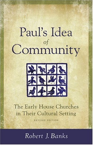 9781565630505: Paul's Idea of Community: The Early House Churches in Their Cultural Setting