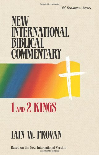 New International Biblical Commentary: 1 And 2 Kings: Provan, Iain W.