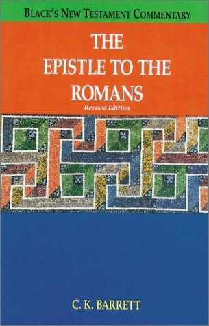The Epistle to Romans, Revised (Black's New Testament Commentary) (1565630556) by C. K. Barrett