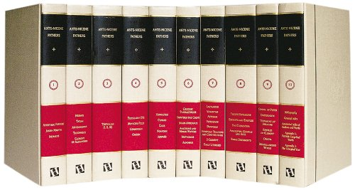 The Ante-Nicene Fathers (10 Volume Set): Compiler-A. Cleveland Coxe;