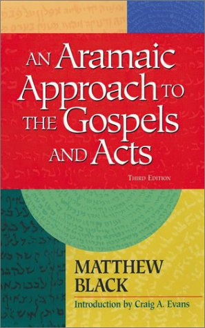 An Aramaic Approach to the Gospels and Acts: Black, Matthew