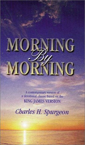 9781565631113: Morning by Morning: A Contemporary Version of a Devotional Classic Based on the King James Version