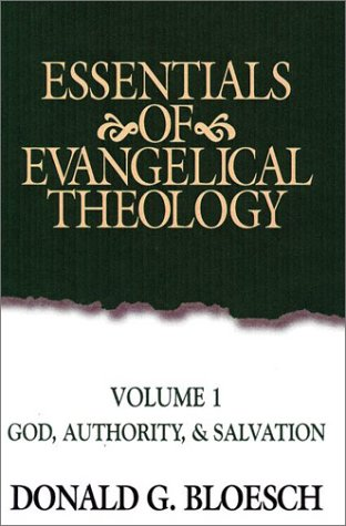 9781565631267: Essentials of Evangelical Theology Volume 1: God, Authority, & Salvation