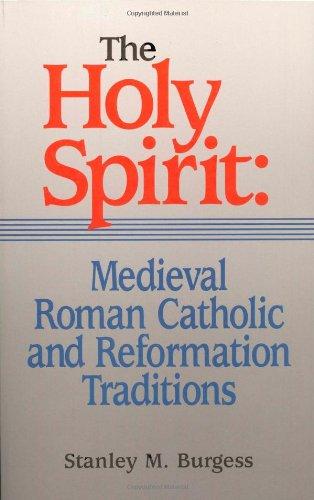 9781565631397: The Holy Spirit: Medieval Roman Catholic and Reformation Traditions: Medieval Roman Catholic and Reformation Traditions (Sixth-Sixteenth Centuries