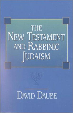 The New Testament and Rabbinic Judaism: David Daube