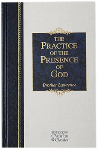 9781565631489: The Practice of the Presence of God: The Best Rule of Holy Life (Hendrickson Christian Classics)