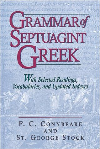 9781565631502: Grammar of Septuagint Greek: With Selected Readings, Vocabularies, and Updated Indexes