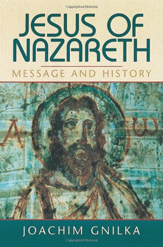 9781565631649: Jesus of Nazareth: Message and History