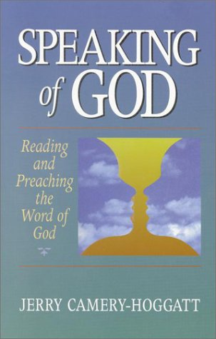 9781565631724: Speaking of God: Reading and Preaching the Word of God