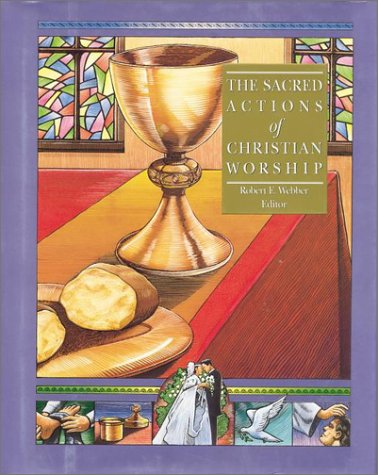 9781565631922: The Sacred Actions of Christian Worship (Complete Library of Christian Worship)
