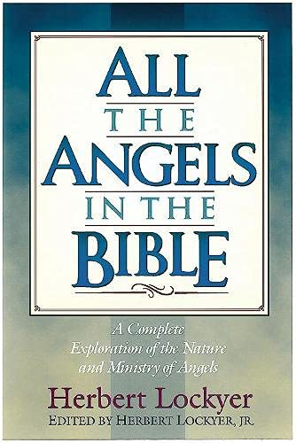 All the Angels in the Bible: Lockyer, Herbert