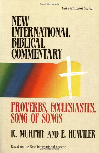 9781565632219: Proverbs, Ecclesiastes, Song of Songs (New International Biblical Commentary)