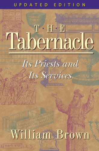 9781565632295: The Tabernacle: Its Priests and Its Services