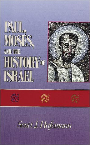 Paul, Moses, and the History of Israel: Hafemann, Scott J.