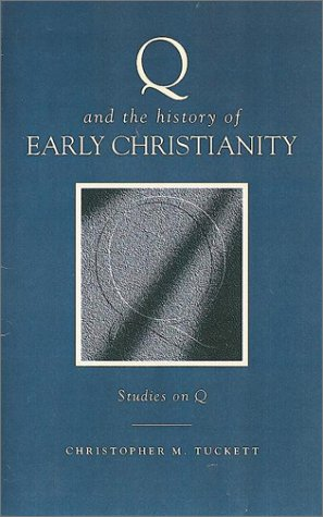 9781565632462: Q and the History of Early Christianity: Studies on Q