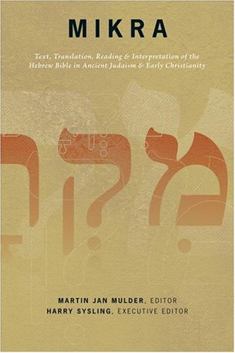 9781565632554: Mikra: Text, Translation, Reading & Interpretation of the Hebrew Bible in Ancient Judaism & Early Christianity