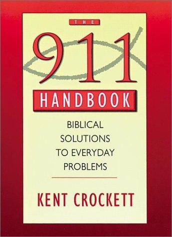 911 Handbook: Biblical Solutions to Everyday Problems: Crockett, Kent