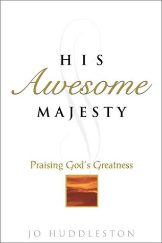 9781565632998: His Awesome Majesty: Praising God's Greatness