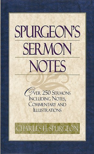 9781565633049: Spurgeon's Sermon Notes: Over 250 Sermons Including Notes, Commentary and Illustrations