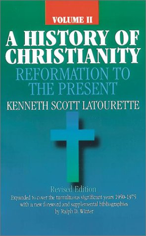 9781565633292: A History of Christianity: Reformation to the Present (Volume 2)