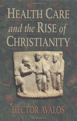 9781565633377: Health Care and the Rise of Christianity