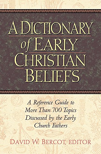 9781565633575: Dictionary of Early Christian Beliefs