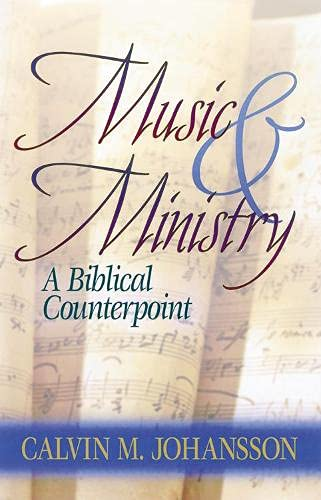 9781565633612: Music & Ministry: A Biblical Counterpoint