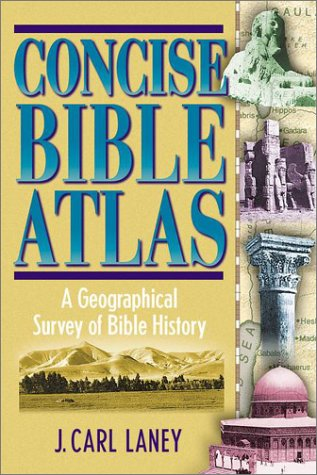 9781565633667: Concise Bible Atlas: A Geographical Survey of Bible History