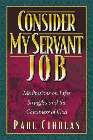 9781565633728: Consider My Servant Job: Meditations on Life's Struggles and God's Faithfulness