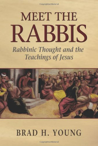 9781565634053: Meet the Rabbis: Rabbinic Thought and the Teachings of Jesus