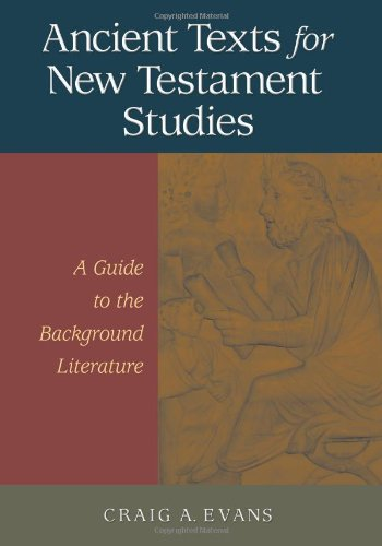 9781565634091: Ancient Texts for New Testament Studies: A Guide to the Background Literature