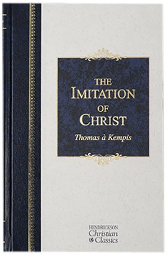 9781565634367: The Imitation Of Christ (Hendrickson Christian Classics)